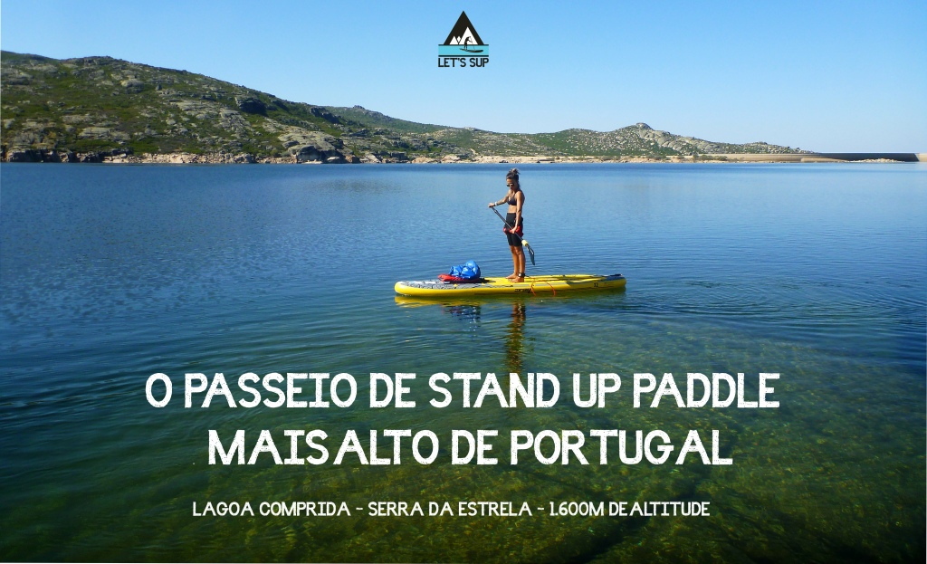 O PASSEIO DE STAND UP PADDLE MAIS ALTO DE PORTUGAL